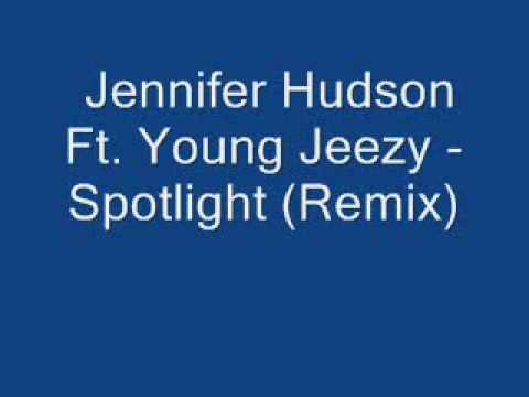 Jennifer Hudson Ft. Young Jeezy - Spotlight Rmix lyrics