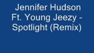 Jennifer Hudson Ft. Young Jeezy - Spotlight Rmix lyrics
