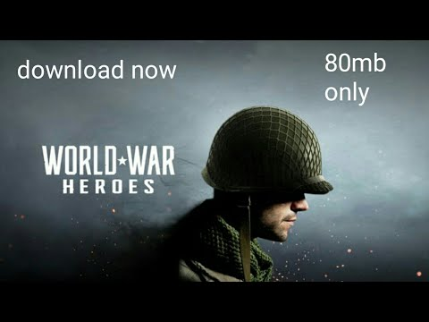 How To Download World War Heroes Highly Compress (only In 80mb)