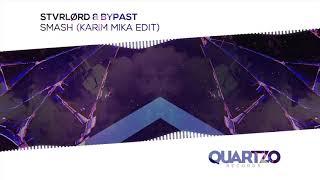 STVRLØRD & BYPAST - Smash (Karim Mika Edit)