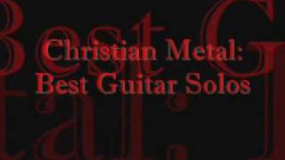 Christian Metal: Best Guitar Solos