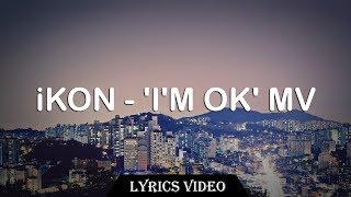 ♫ iKON - 'I'M OK' MV [English Lyrics Translation]