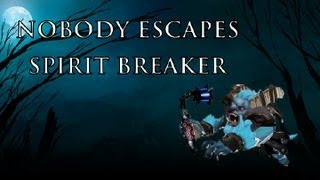 Nobody escapes Spirit Breaker.