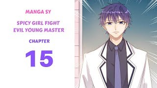 Spicy Girl Fight Evil Young Master Chapter 15