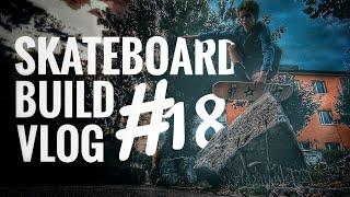Skateboard bauen - VLOG18