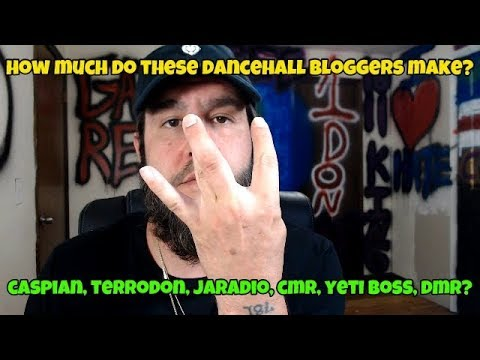 How Much Money Do Dancehall Bloggers Make? (Caspian, Terrodon, JaRadio, CMR, Yeti Boss, DMR?)