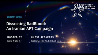 STAR Webcast: Dissecting BadBlood: an Iranian APT Campaign