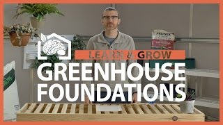Greenhouse Foundation Options - Learn & Grow