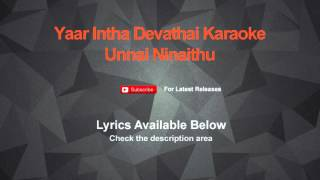 Yaar Intha Devathai Karaoke Unnai Ninaithu Karaoke