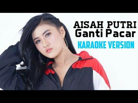 Aisah Putri - Ganti Pacar (Karaoke Lirik Tanpa Vokal)
