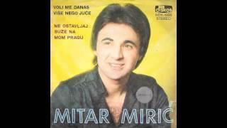 Mitar Miric - Voli me danas vise nego juce - (Audio 1980) HD