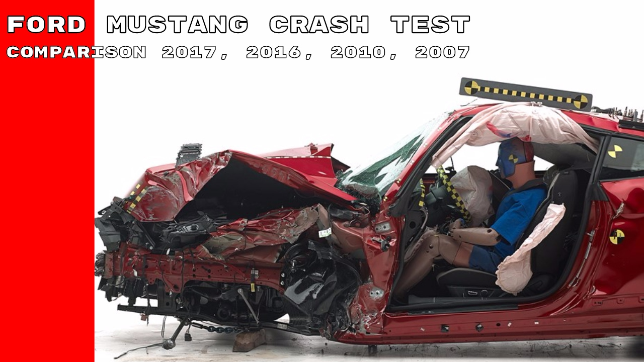 Ford Mustang Crash Test Comparison 2017 2016 2010 2007