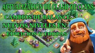 Actualización en Clash of Clans - CAMBIOS DE BALANCE - NUEVOS NIVELES DE EDIFICIOS Y TROPAS