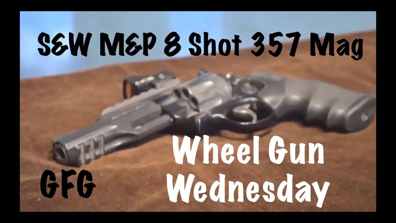 Wheel Gun Wednesday : S&W M&P 8 Shot 357 Mag