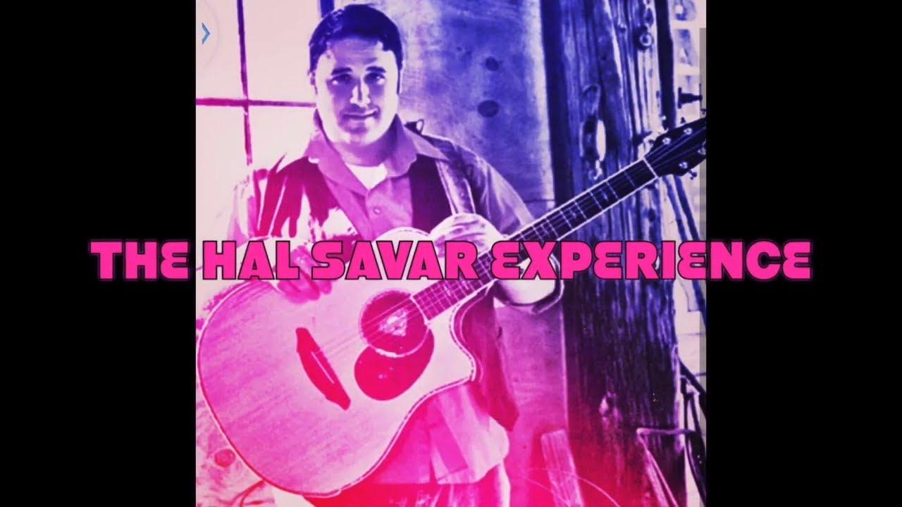 HAL SAVAR EXPERIENCE