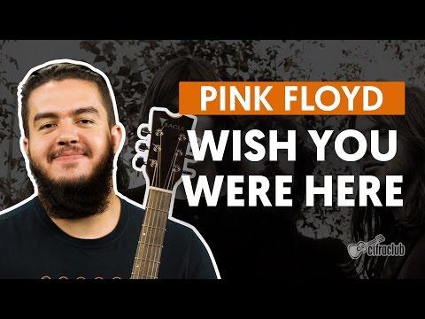 Wish You Were Here - Pink Floyd (aula de violão completa)