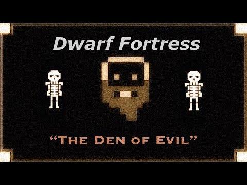 Dwarf Fortress: The Den of Evil - (#1)