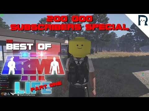 The Best of ArmA 3 Life - Part 1 - 200k subs special