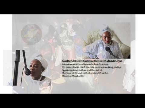 interview with Erelu Lola Ayorinde on Galaxy radio, Global African Connection with Broda Ayo.