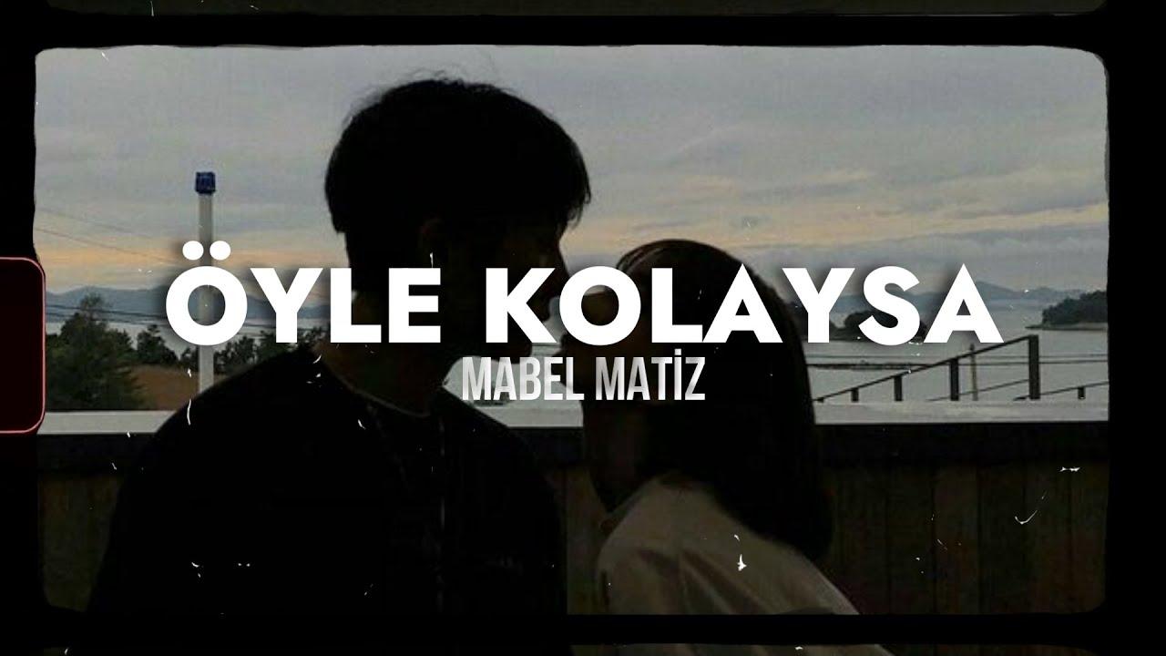 Mabel Matiz - Öyle Kolaysa (Sözleri/Lyrics) - (Slowed)