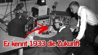 Dieser Mann sagte LIVE im Radio 1933 die heutige Zukunft voraus - Zeitreisender?   MythenAkte