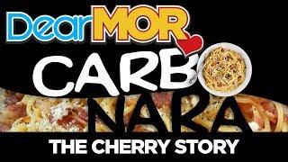 """#DearMOR: """"Carbonara"""" The Cherry Story 06-23-18"""