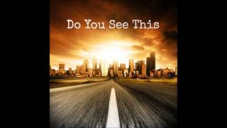 Do You See This – Greg Pajer - Aris Archontis - Madison Love