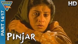 Pinjar Hindi Movie Part 14/17 || Urmila Matondkar, Manoj Bajpai, Sanjay Suri || Eagle Hindi Movies