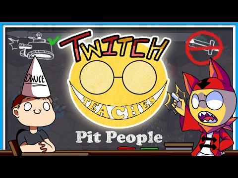 TWITCH TEACHES IDIOT!  Pit People VA Series