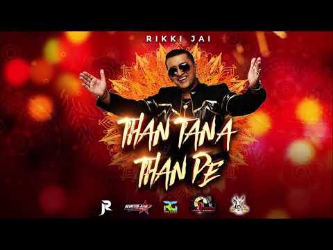 Than Tana Than Pe | Rikki Jai | Chutney 2019