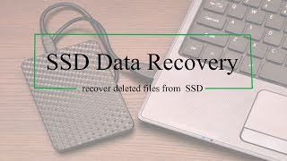 SSD Data Recovery - Restore Deleted Files from SSD Drive