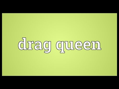 Drag queen Meaning