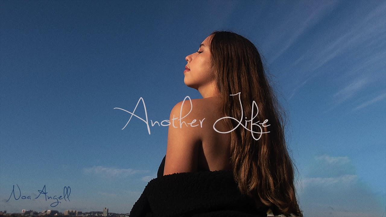 Arti Terjemahan Lirik Lagu Noa Angell - Another Life
