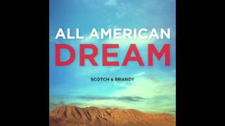 Scotch & Brandy | All American Dream