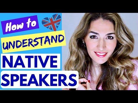 UNDERSTAND NATIVE speakers : 5 ways to help you Understand Native English