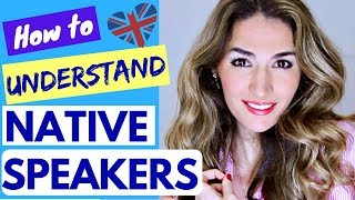 Video UNDERSTAND NATIVE speakers : 5 ways to help you Understand Native English download MP3, 3GP, MP4, WEBM, AVI, FLV Agustus 2018