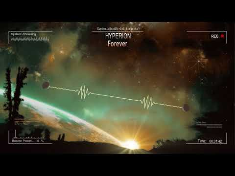 Hyperion - Forever [HQ Edit]