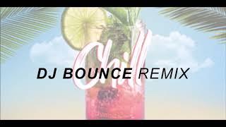 DJ BOUNCE X DJ NOIZ X CHILL REMIX X MWC