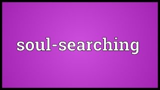 Soul-searching Meaning