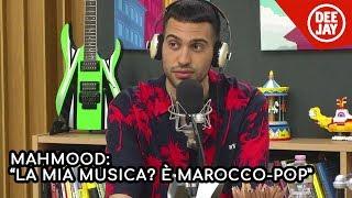 """Mahmood a Deejay Chiama Italia: """"La mia musica? E' Marocco - Pop"""""""