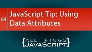 JavaScript Tip: Using Data Attributes