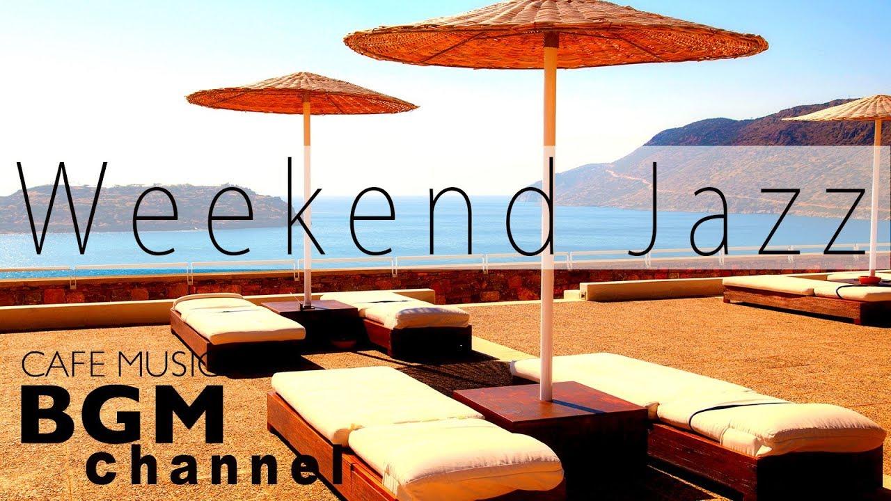 Happy Weekend Jazz Mix - Relax...