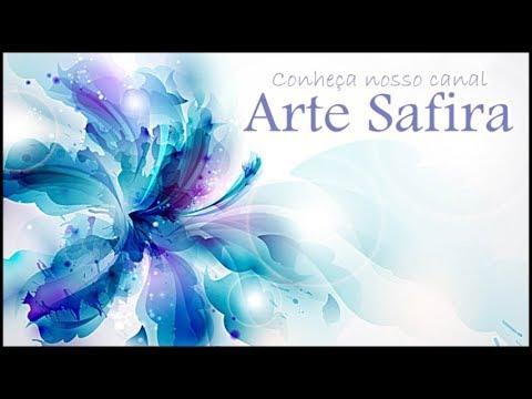 Artesanatos do canal Arte safira
