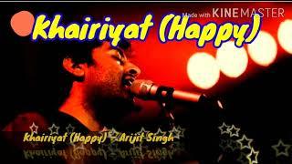 #ArijitSingh || Khairiyat (Happy) Song By Arijit Singh || Popular emotion song ||