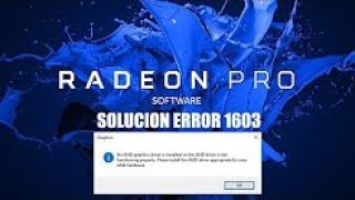 SOLUCION: no AMD graphics driver is installed error (1603)
