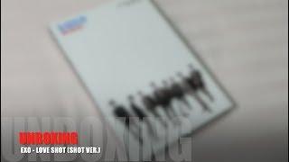 Unboxing EXO - 5th Album Repackage LOVE SHOT Shot Ver.
