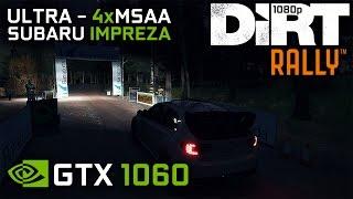 MSI GTX 1060 6G || DiRT Rally - ULTRA 4xMSAA 1080p Gameplay - SUBARU Impreza WRX |