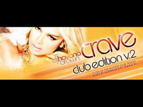 Dj Havana Brown minimix Crave Club edition V.2