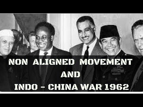 NON ALIGNED MOVEMENT (NAM ) AND INDIA - CHINA WAR 1962 ( FULL STORY )