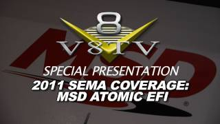 2011 SEMA Video Coverage - MSD Atomic EFI V8TV